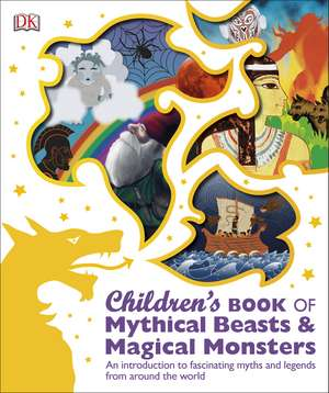 Children's Book of Mythical Beasts and Magical Monsters de DK