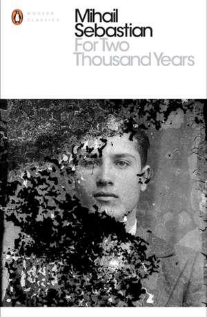 For Two Thousand Years de Mihail Sebastian