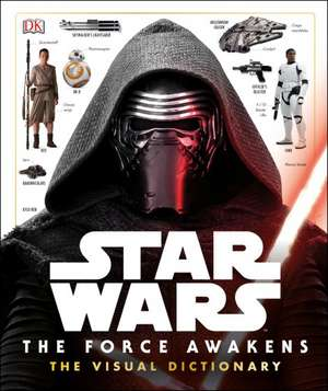Star Wars, The Force Awakens Visual Dictionary