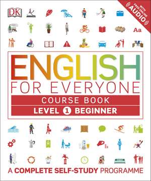 English for Everyone Course Book Level 1 Beginner: A Complete Self-Study Programme de DK
