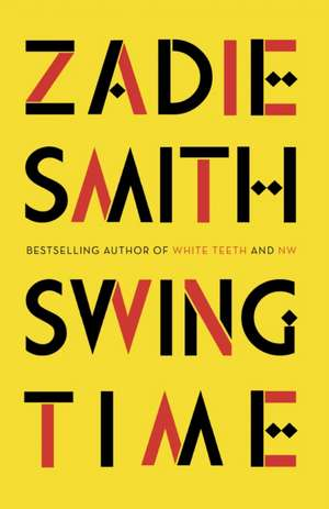 Swing Time: LONGLISTED for the Man Booker Prize 2017 de Zadie Smith
