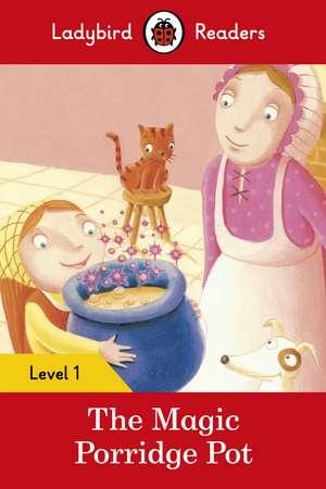 The Magic Porridge Pot – Ladybird Readers Level 1 de Ladybird
