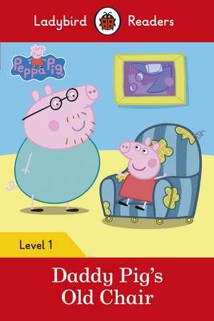 Peppa Pig: Daddy Pig's Old Chair - Ladybird Readers Level 1 de Ladybird