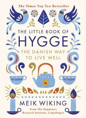 The Little Book of Hygge: The Danish Way to Live Well de Meik Wiking