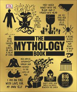 The Mythology Book: Big Ideas Simply Explained de DK