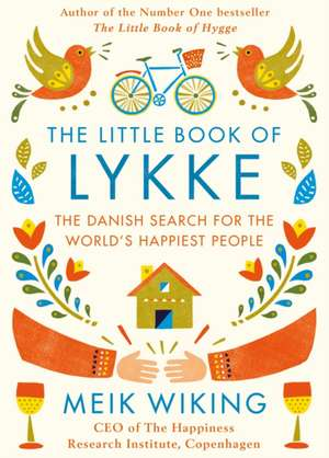 The Little Book of Lykke: The Danish Search for the World's Happiest People de Meik Wiking