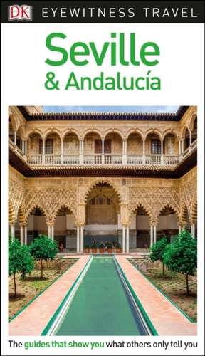 DK Eyewitness Seville and Andalucía de DK Eyewitness