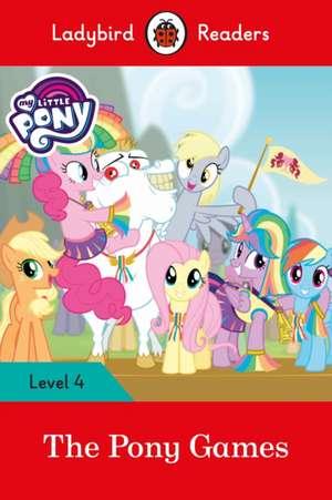 My Little Pony: The Pony Games- Ladybird Readers Level 4 de Ladybird