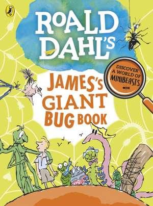 Roald Dahl's James's Giant Bug Book de Roald Dahl