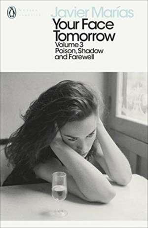 Your Face Tomorrow, Volume 3: Poison, Shadow and Farewell de Javier Marías