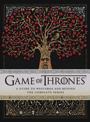 Game of Thrones: A Viewers Guide to the World of Westeros and Beyond
