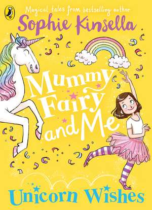 Mummy Fairy and Me: Unicorn Wishes de Sophie Kinsella