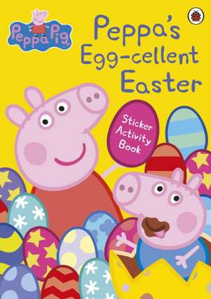 Peppa Pig: Peppa's Egg-cellent Easter Sticker Activity Book de Peppa Pig