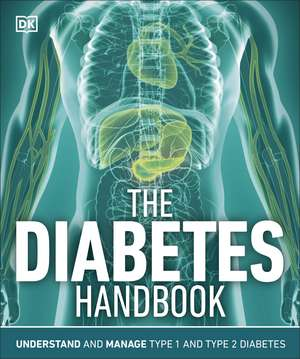The Diabetes Handbook: Understand and Manage Type 1 and Type 2 Diabetes