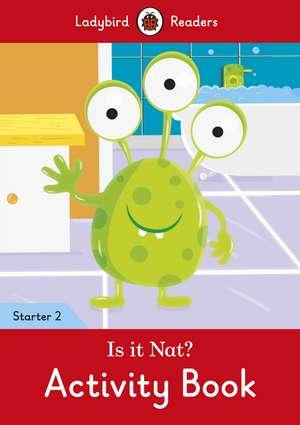 Is it Nat? Activity Book - Ladybird Readers Starter Level 2 de Ladybird