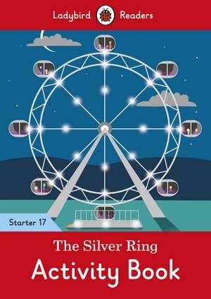 The Silver Ring Activity Book - Ladybird Readers Starter Level 17 de Ladybird