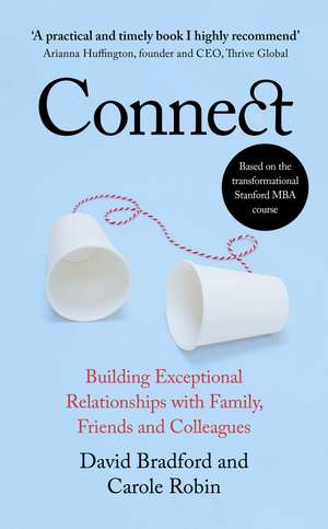 Connect: Building Exceptional Relationships with Family, Friends and Colleagues de David L. Bradford