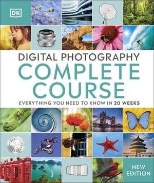 Digital Photography Complete Course imagine
