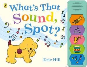What's That Sound, Spot? de Eric Hill