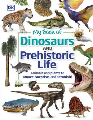 My Book of Dinosaurs and Prehistoric Life imagine