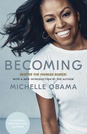 Becoming: Adapted for Younger Readers de Michelle Obama