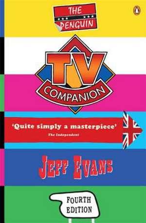 Penguin TV Companion: Fourth Edition de Jeff Evans