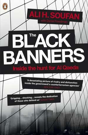 The Black Banners: Inside the Hunt for Al Qaeda de Ali Soufan