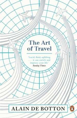 The Art of Travel de Alain de Botton