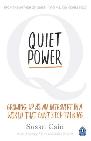 Quiet Power: Growing Up as an Introvert in a World That Can't Stop Talking de Susan Cain