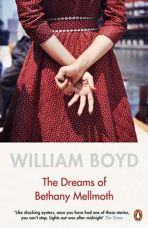 The Dreams of Bethany Mellmoth de William Boyd