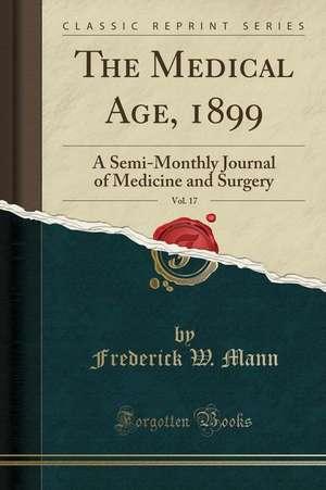 MEDICAL AGE 1899 VOL 17
