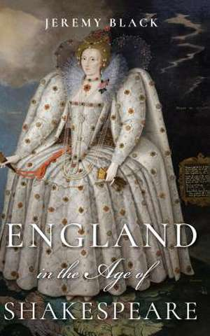 England in the Age of Shakespeare de Jeremy Black
