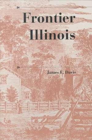 Frontier Illinois de James Edward Davis