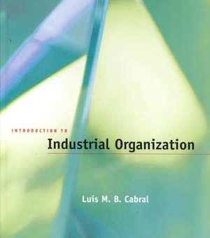 Introduction to Industrial Organization de Luis M B Cabral