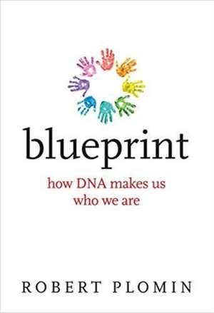 Blueprint – How DNA Makes Us Who We Are de Robert Plomin