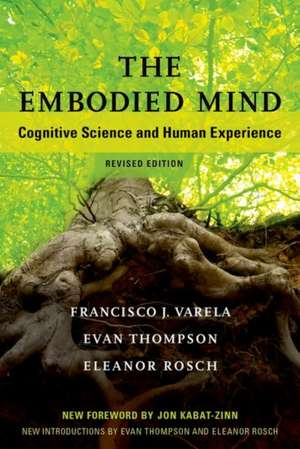 The Embodied Mind – Cognitive Science and Human Experience de Francisco J. Varela