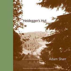 Heidegger`s Hut de Adam Sharr