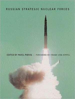 Russian Strategic Nuclear Forces de Pavel Podvig