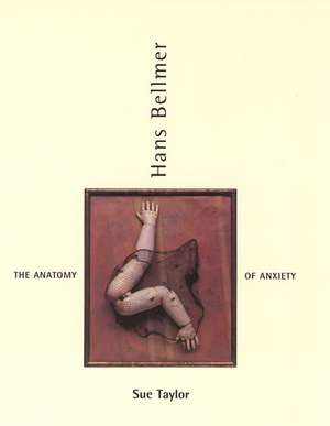Hans Bellmer – The Anatomy of Anxiety