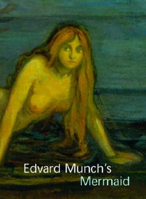 Edvard Munch's Mermaid de John Zarobell
