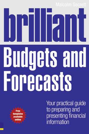Brilliant Budgets and Forecasts de Malcolm Secrett