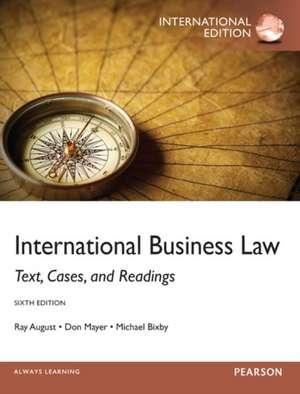 International Business Law: International Edition de Ray A. August