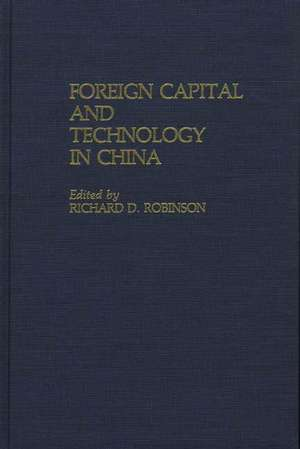 Foreign Capital and Technology in China de Unknown