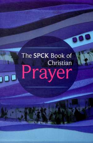The SPCK Book of Christian Prayer