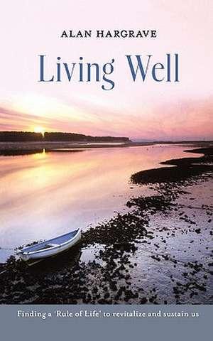 Living Well de Alan Hargrave
