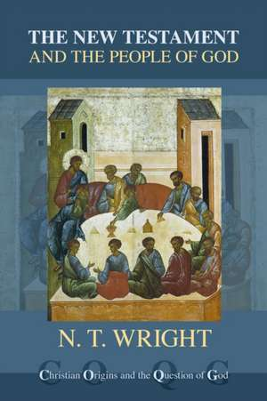 The New Testament and the People of God de N. T. Wright