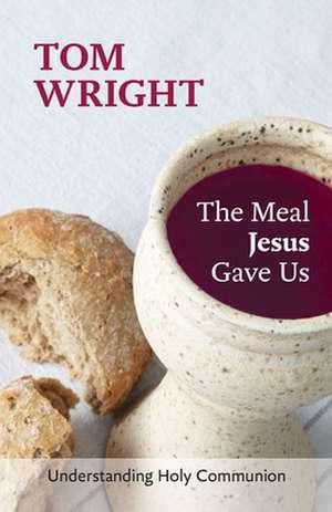 The Meal Jesus Gave Us imagine