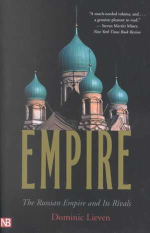 Empire: The Russian Empire and Its Rivals de Dominic Lieven