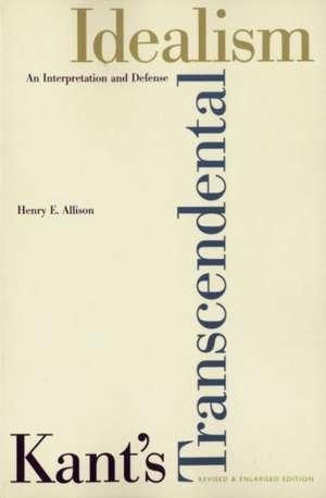 Kant's Transcendental Idealism: An Interpretation and Defense de Henry E. Allison