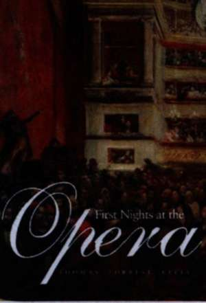 First Nights at the Opera de Thomas Forrest Kelly